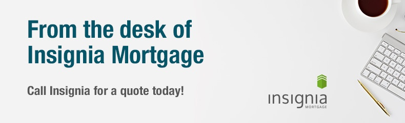 from the desk of Insignia Mortgage